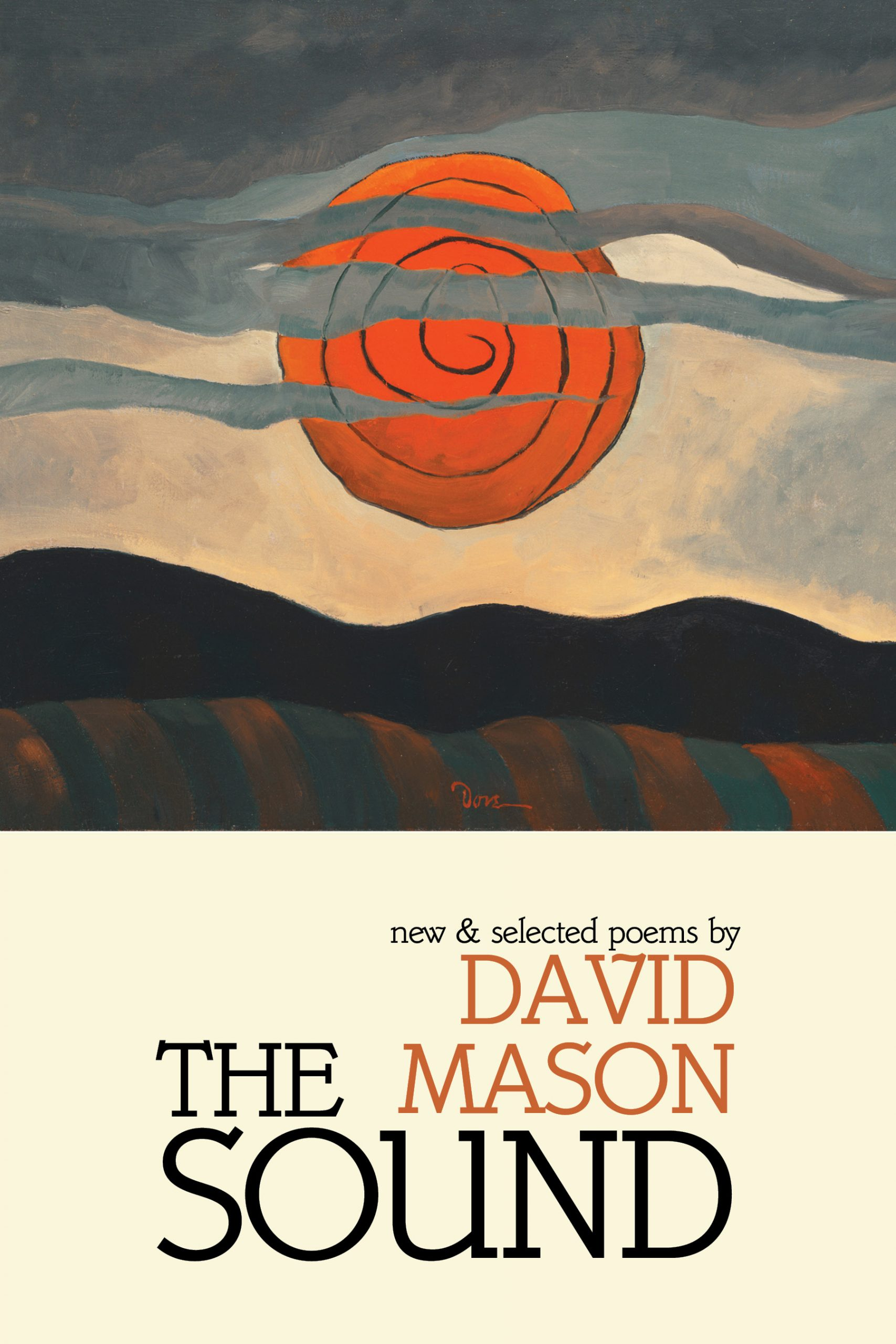 An abstract painting of an orange sun and mountains with clouds, and script that reads The Sound new and selected poems by David Mason.