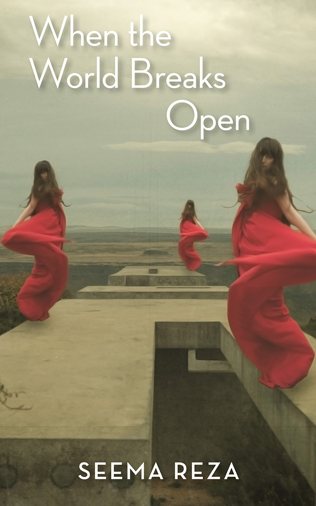 White lettering reads When the World Breaks Open by Seema Reza over the image of three women in red dresses dancing on top of stone structures.