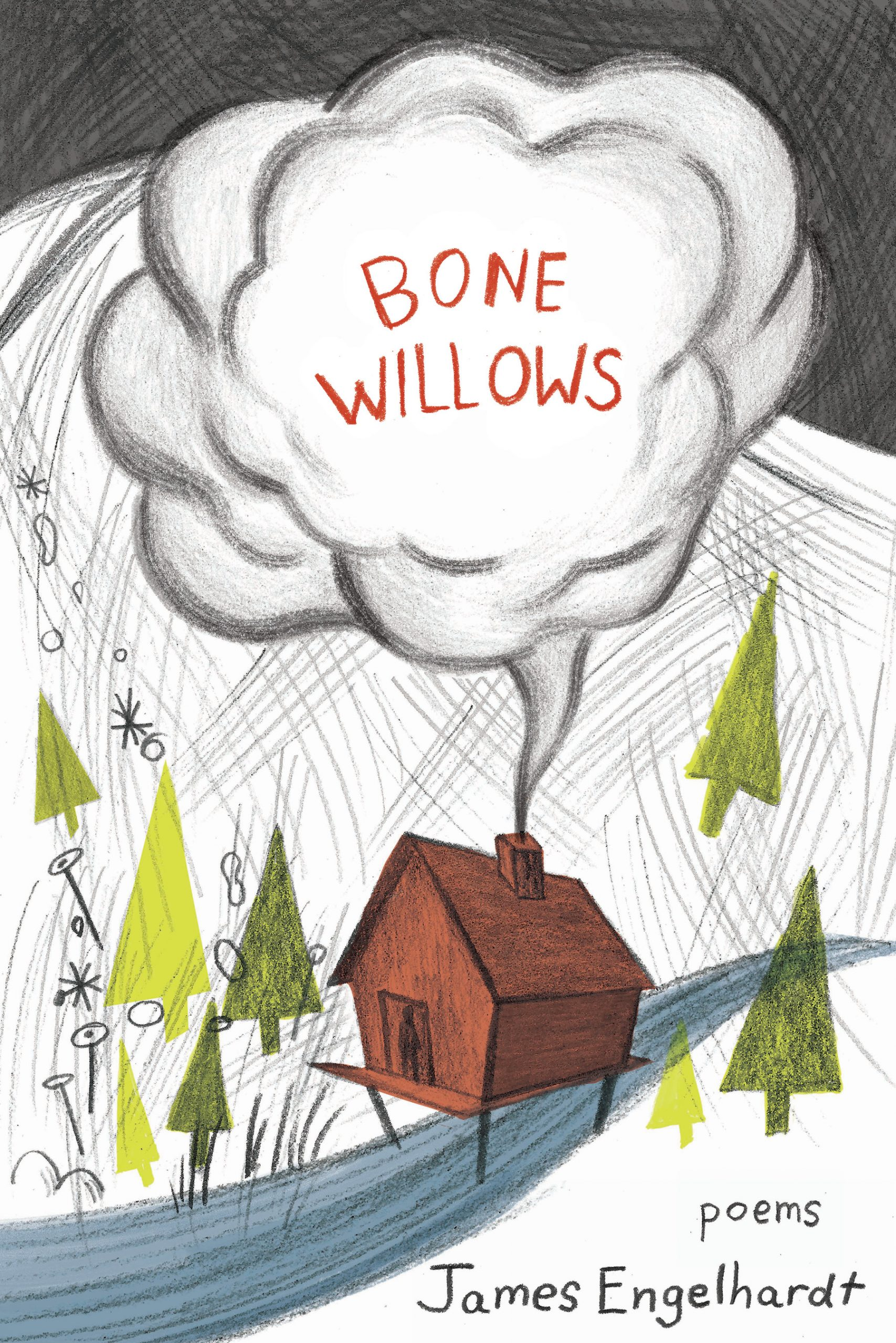 A colorful sketch of a red house blowing smoke out of its chimney in the middle of the woods with script that reads Bone Willows poems by James Engelhardt.
