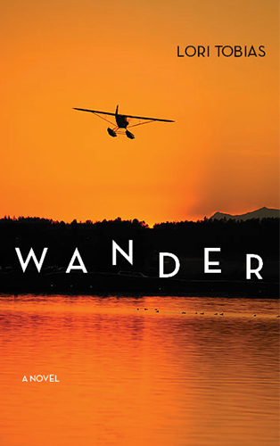 An orange sunset over a lake with a plane flying by and white script that reads Wander a novel by Lori Tobias.