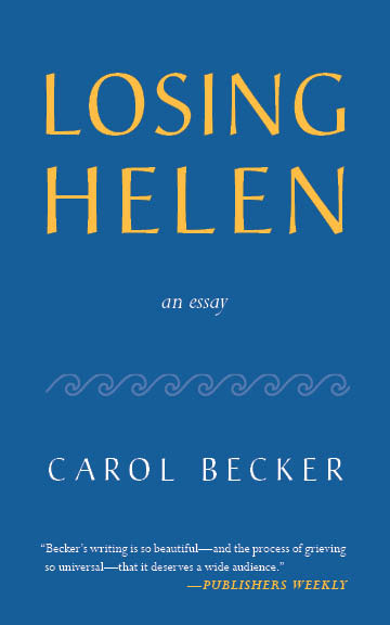 A blue background with yellow script that reads Losing Helen an essay by Carol Becker.