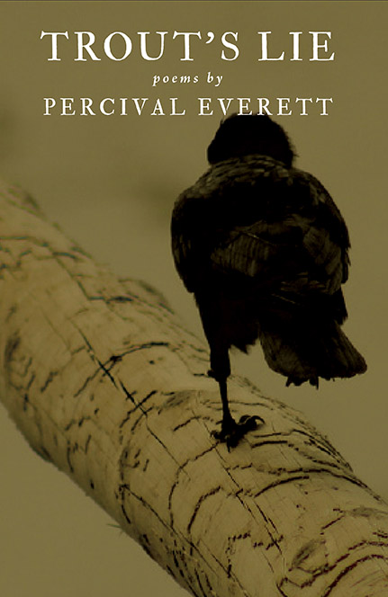 White lettering reads Trout's Lie by Percival Everett over the image of a one legged black bird perched on a tree branch.