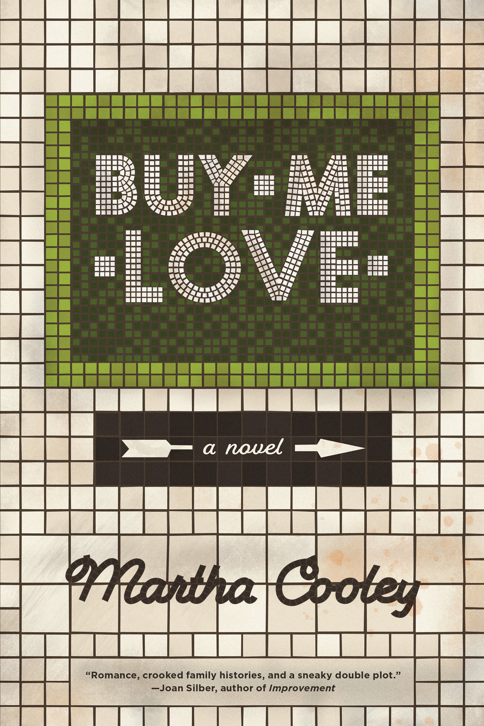Cream tile with a smaller square of green tile towards the top with white text over it that reads Buy Me Love a novel by Martha Cooley.