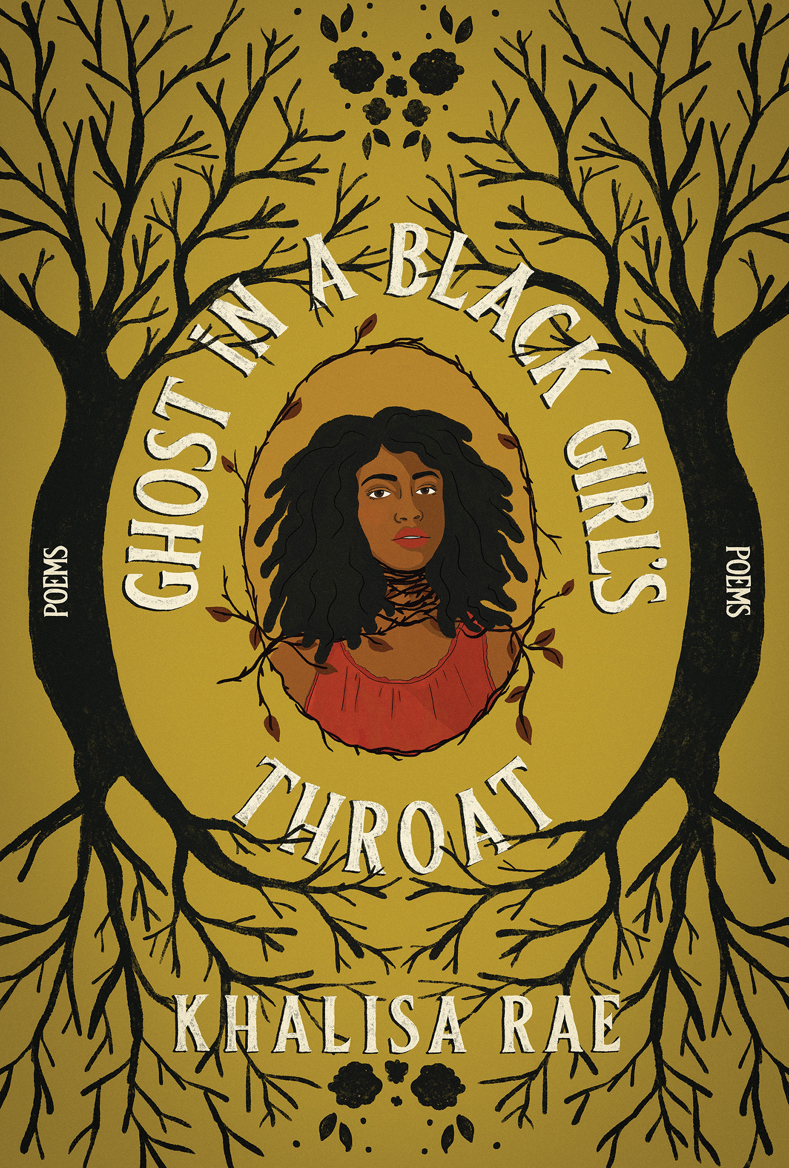 A yellow background with a graphic design of a black woman with two tree branches on opposite sides of her and white script that reads Ghost in a Black Girls Throat poems by Khalisa Rae.
