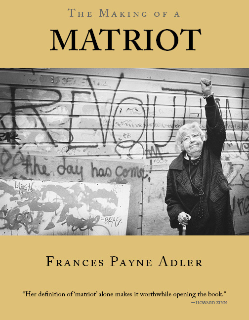 """A yellow background with a black and white photograph of an old woman with her fist in the air and a sign in the background that reads """"Revolution"""", with script that reads The Making of a Matriot by Frances Payne Adler."""