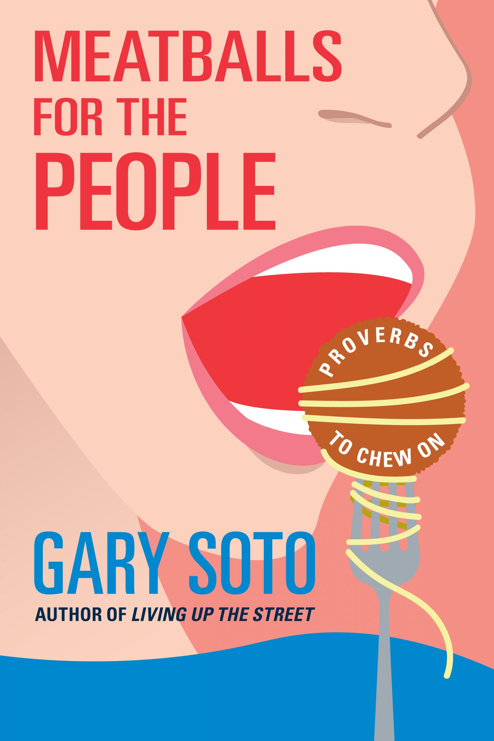 A graphic of a woman's face eating a meatball on a fork with script that reads Meatballs for the People by Gary Soto.