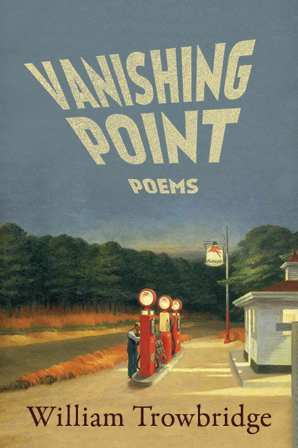 A painting of a gas station and a man with yellow script that reads Vanishing Point poems by William Trowbridge.