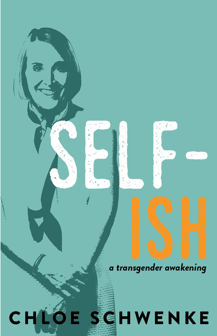 A blue background and a woman with short hair and her arms crossed standing towards the left smiling and white script that reads SELF-ISH a transgender awakening by Chloe Schwenke.