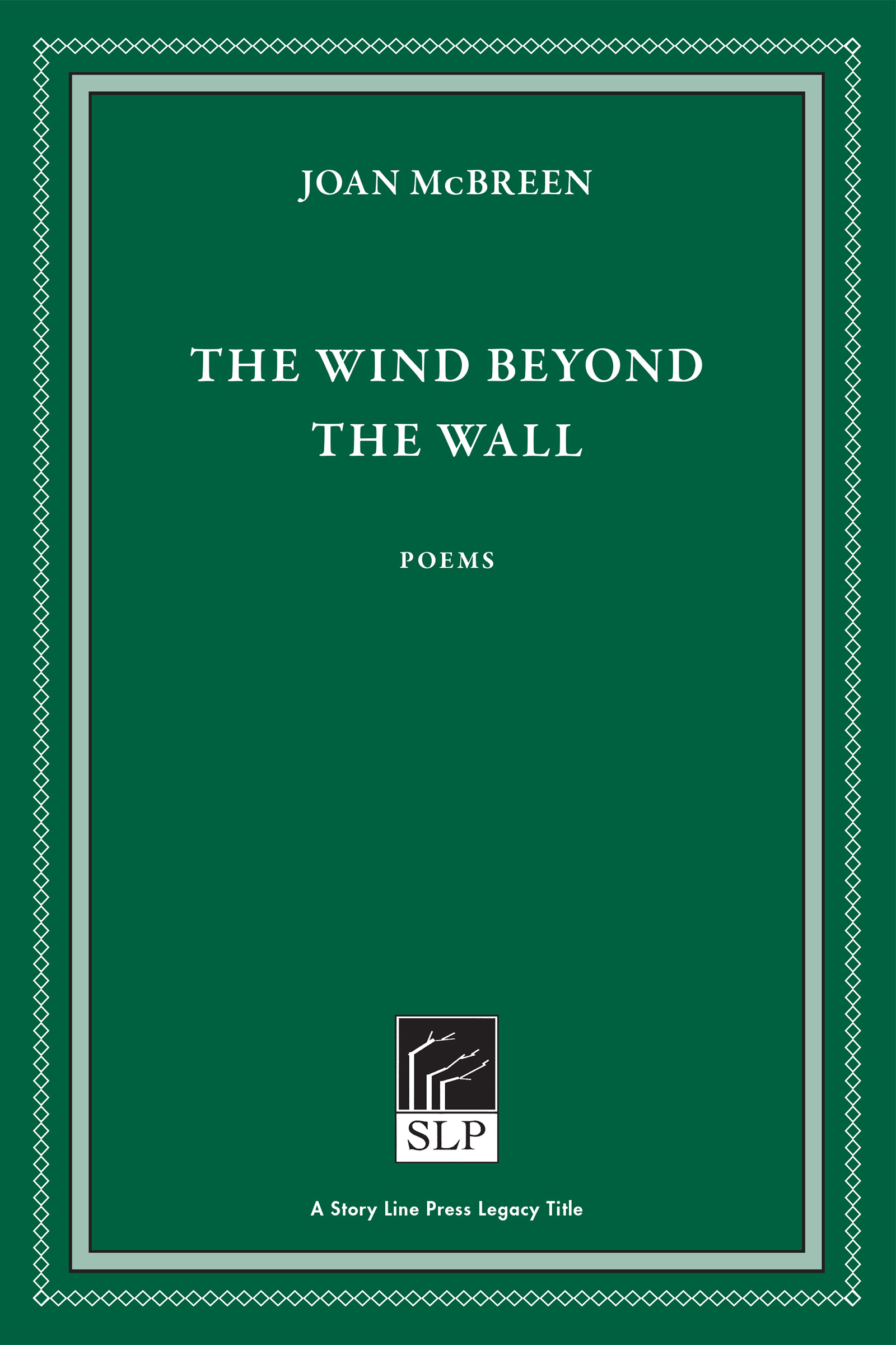 Story Line Press legacy tittle, Joan McBreen The Wind Beyond the Wall Poems, white script text against emerald green background.