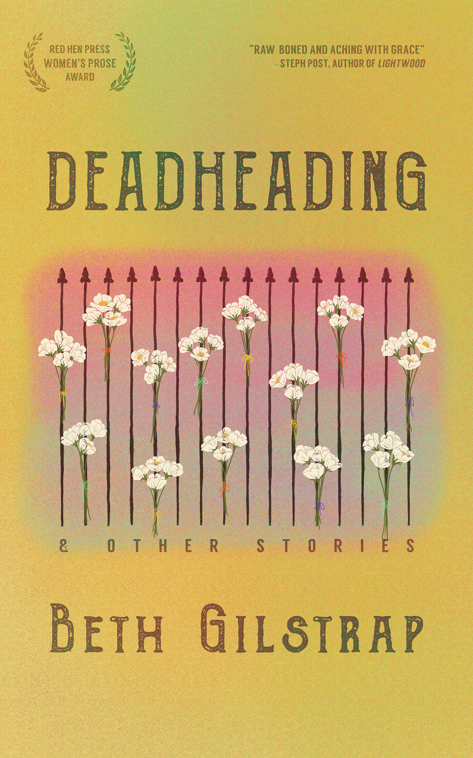 A yellow cover with white flowers at the center and grey text that reads Deadheading and other stories by Beth Gilstrap.