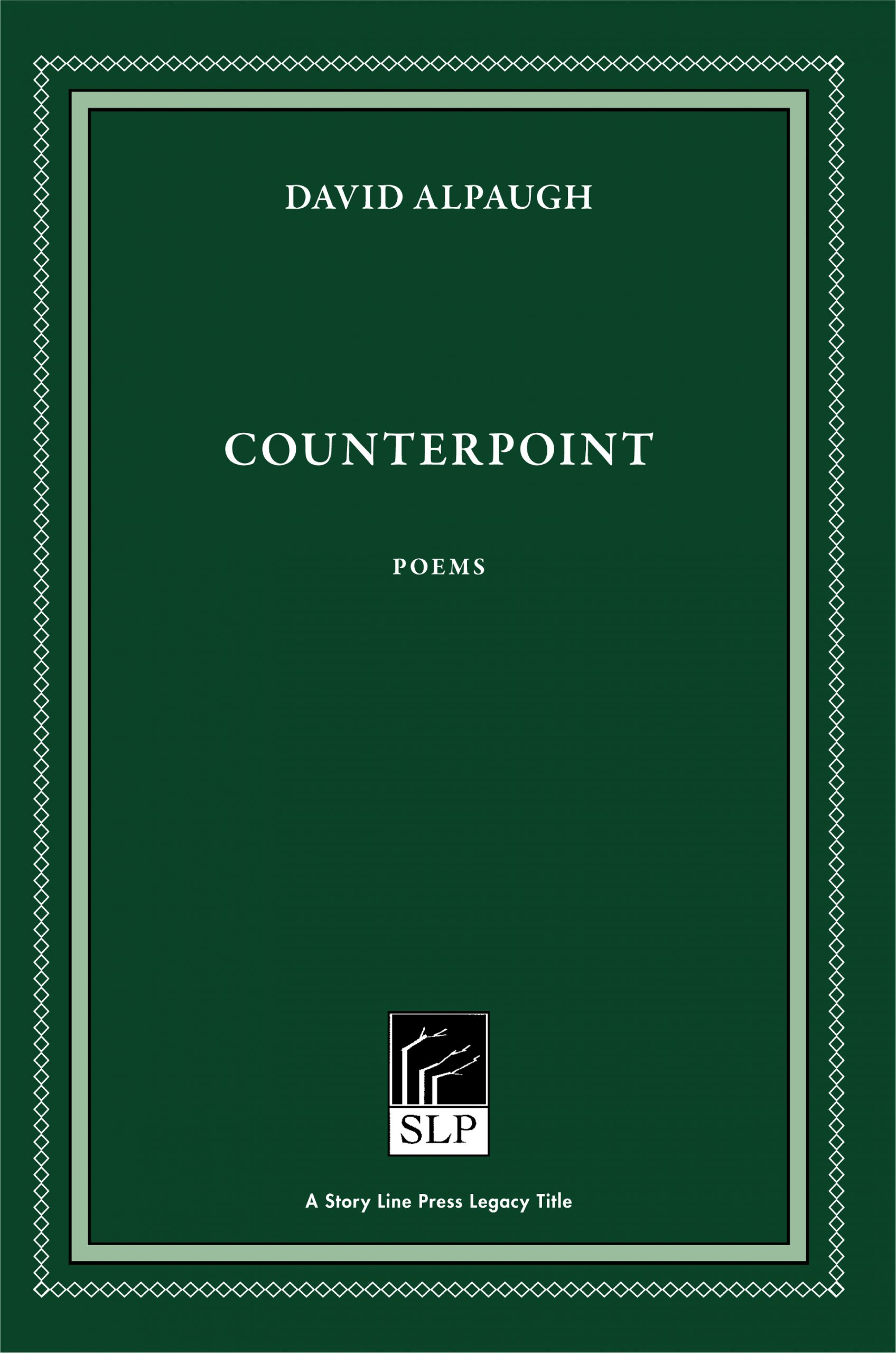 Story Line Press legacy tittle, David Alpaugh Counterpoint Poems, white script text against emerald green background.
