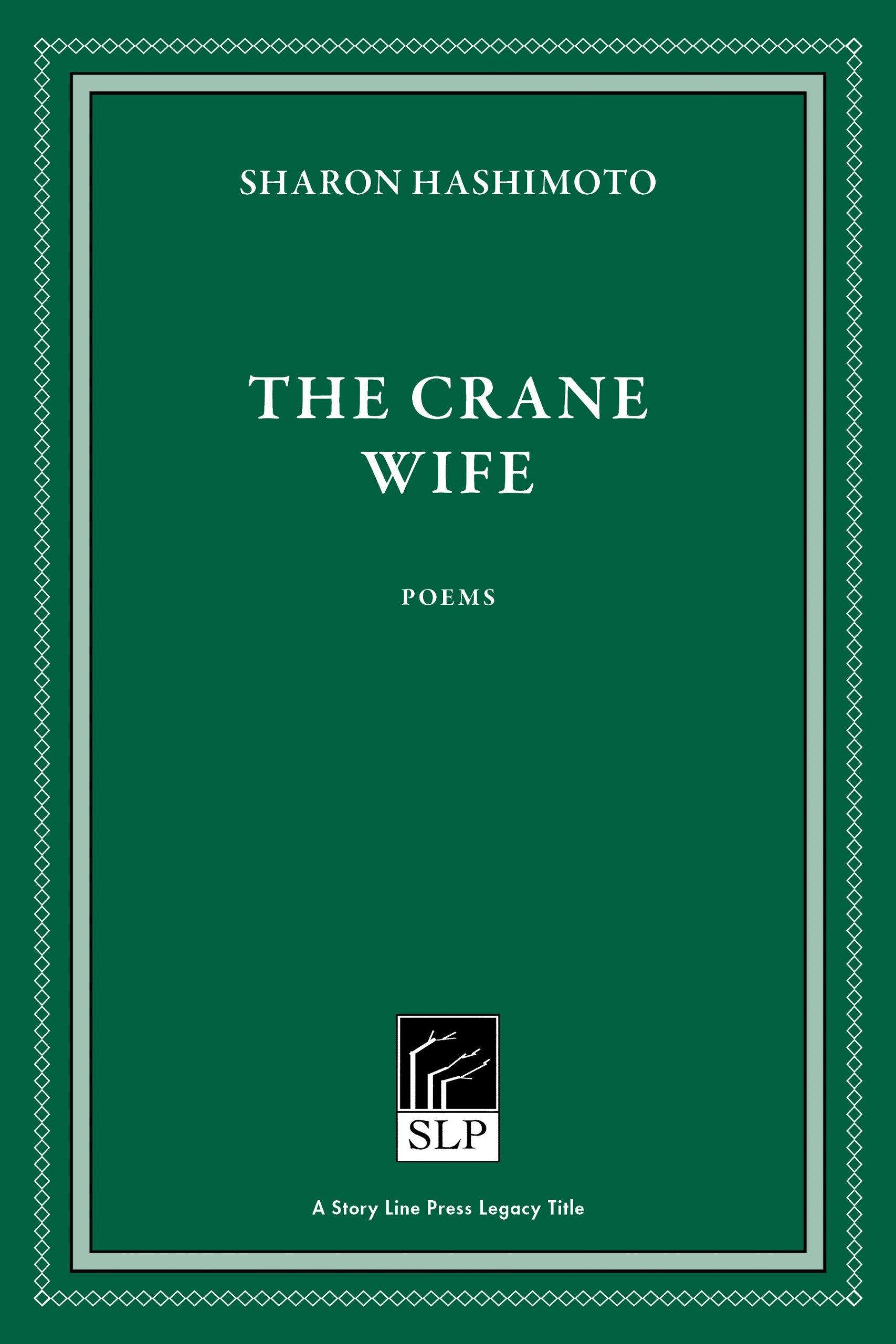 Story Line Press legacy tittle, Sharon Hashimoto The Crane Wife, white script text against emerald green background.