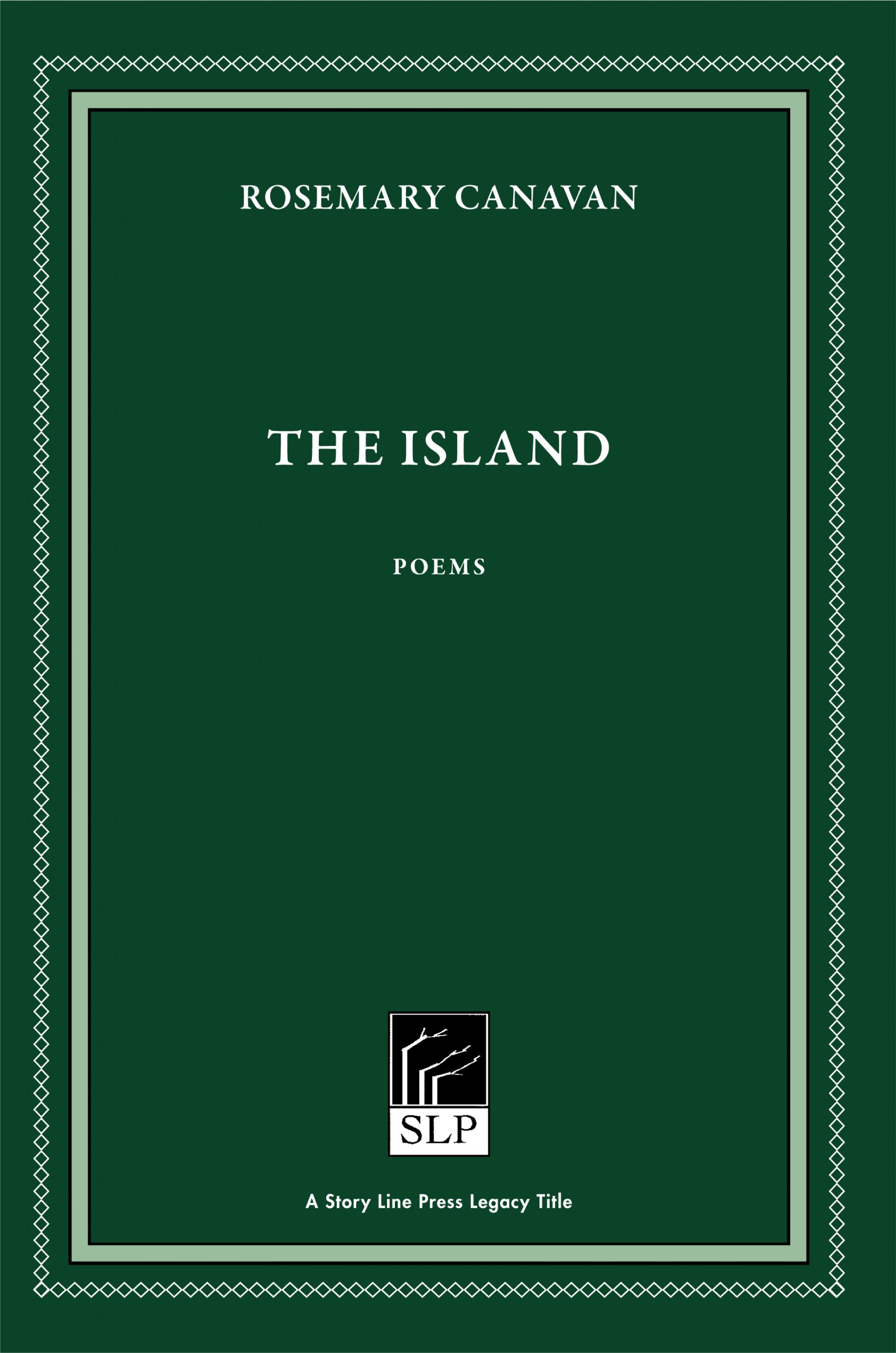 Story Line Press legacy tittle, Rosemary Canavan The Island Poems, white script text against emerald green background.