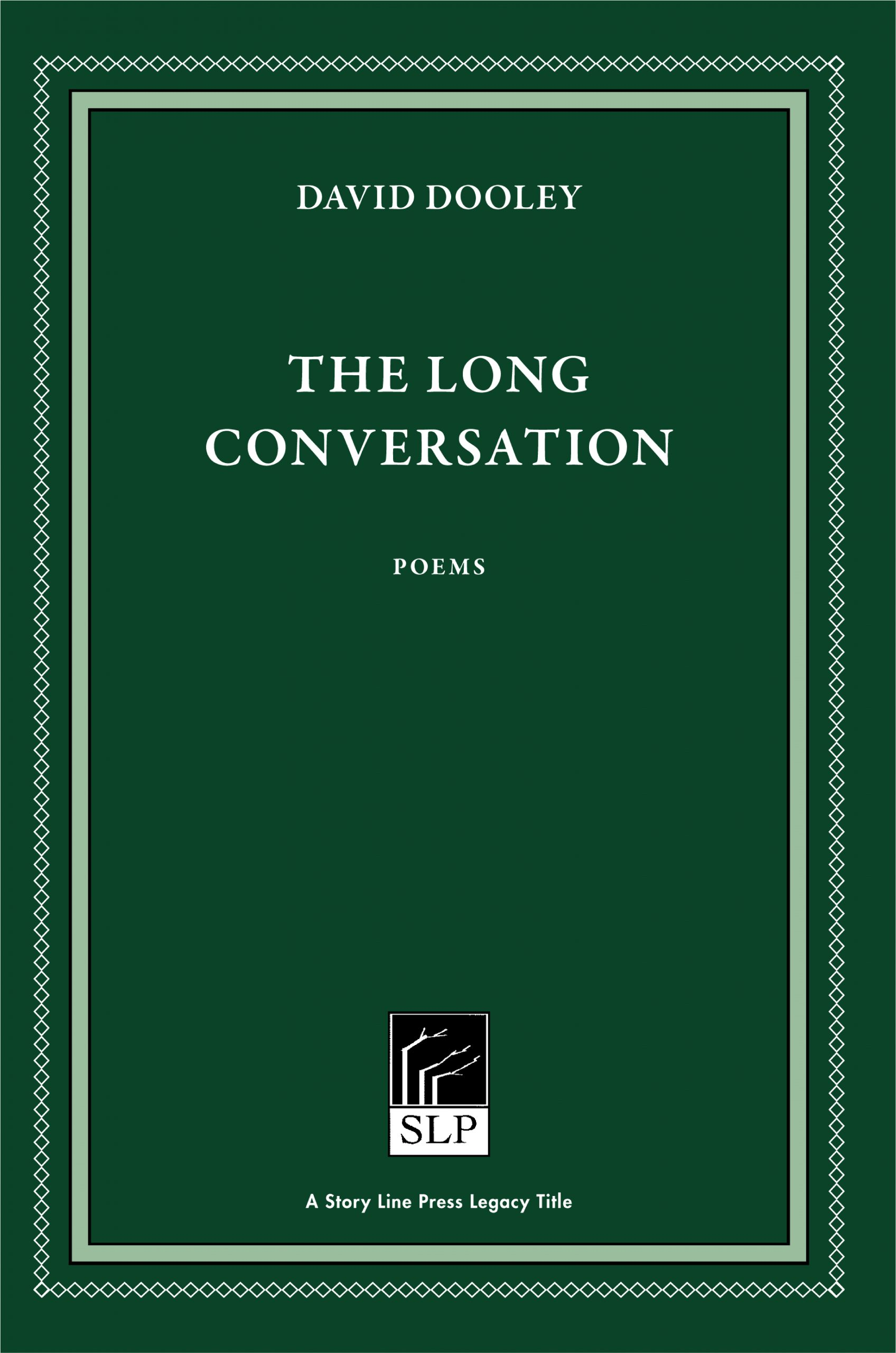 Story Line Press legacy tittle, David Dooley The Long Conversation Poems, white script text against emerald green background.