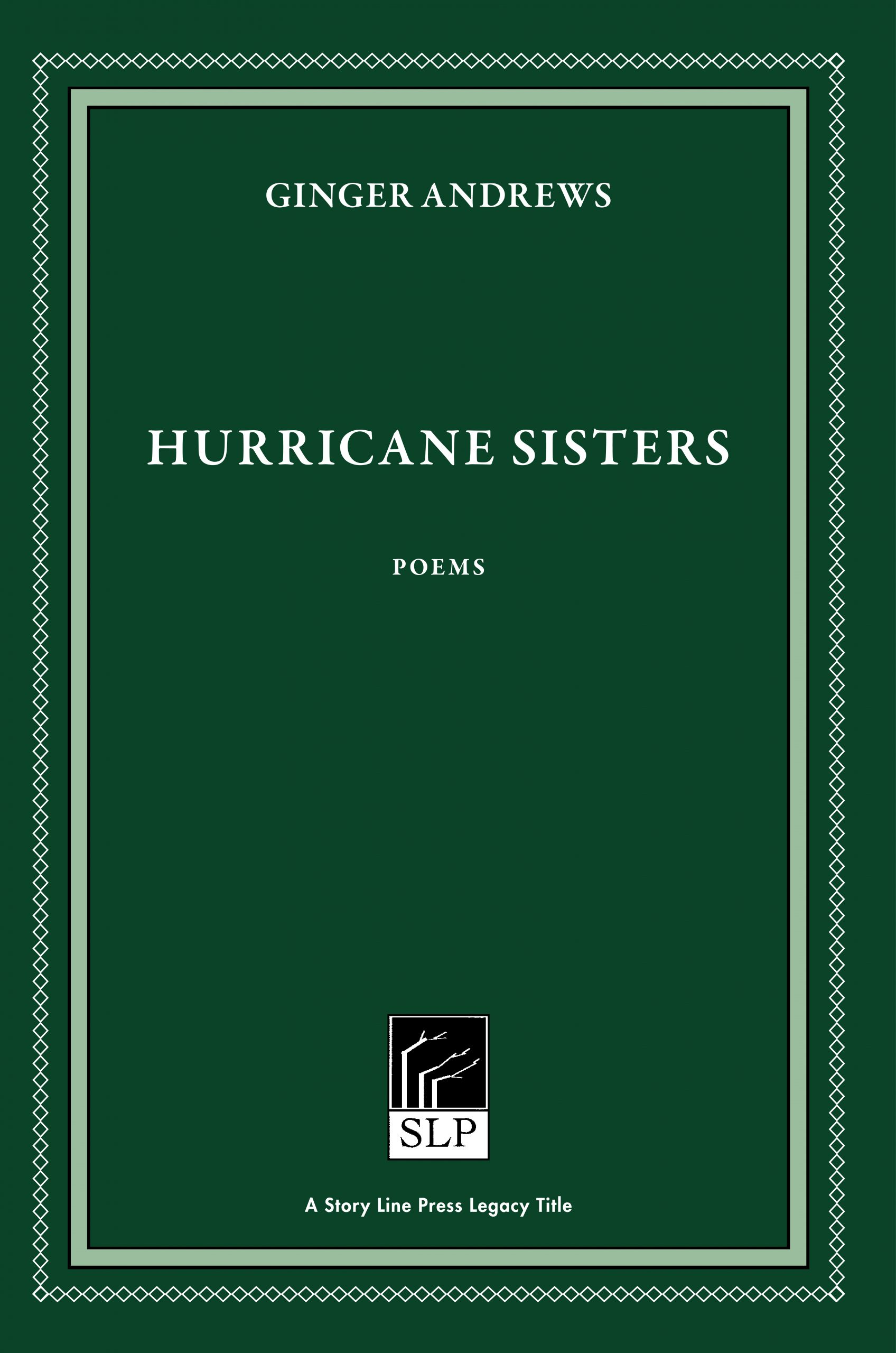 Story Line Press legacy tittle, Ginger Andrews Hurricane Sisters, white script text against emerald green background.