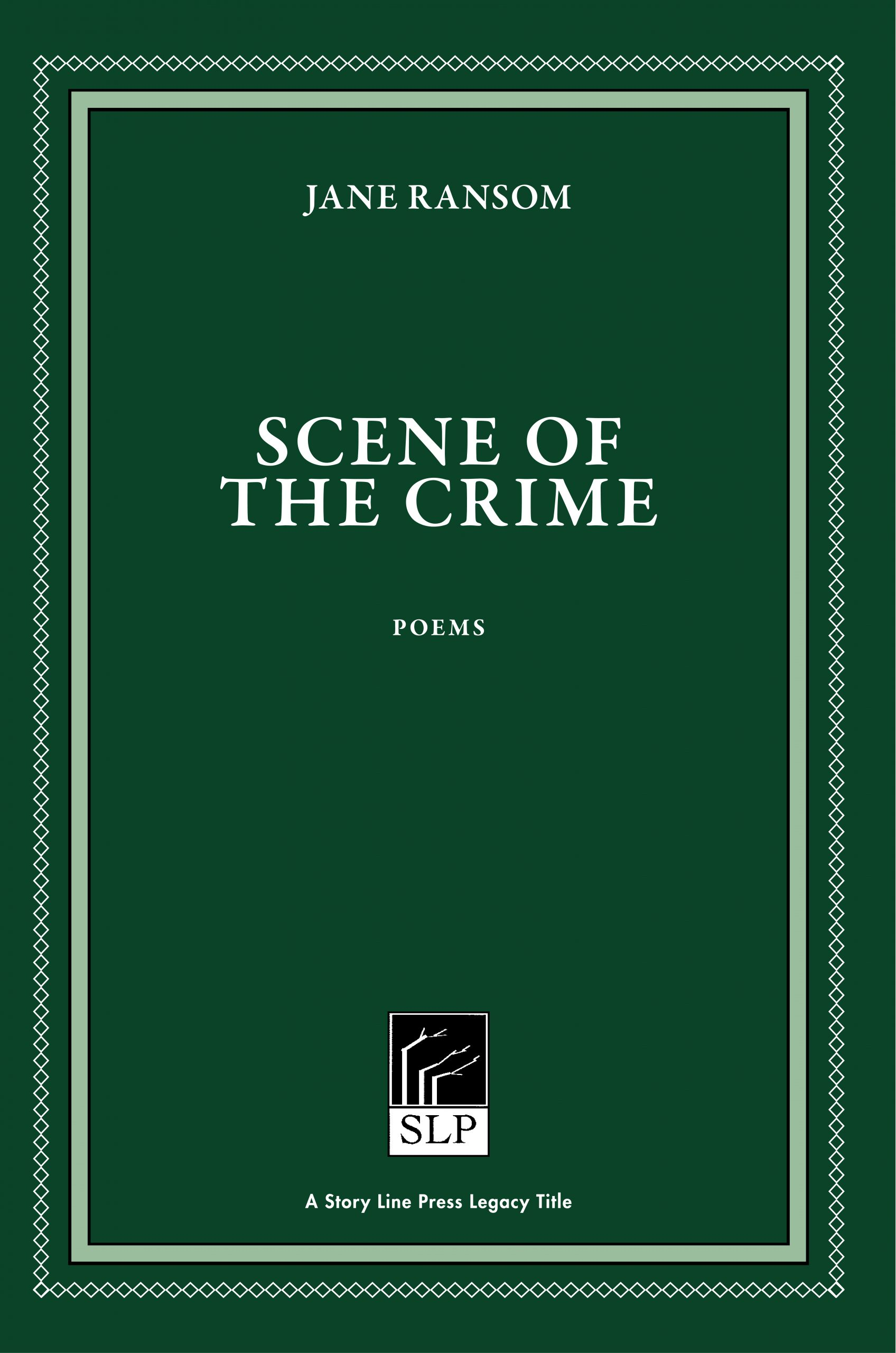 Story Line Press legacy tittle, Jane Ransom Scene of the Crime Poems, white script text against emerald green background.