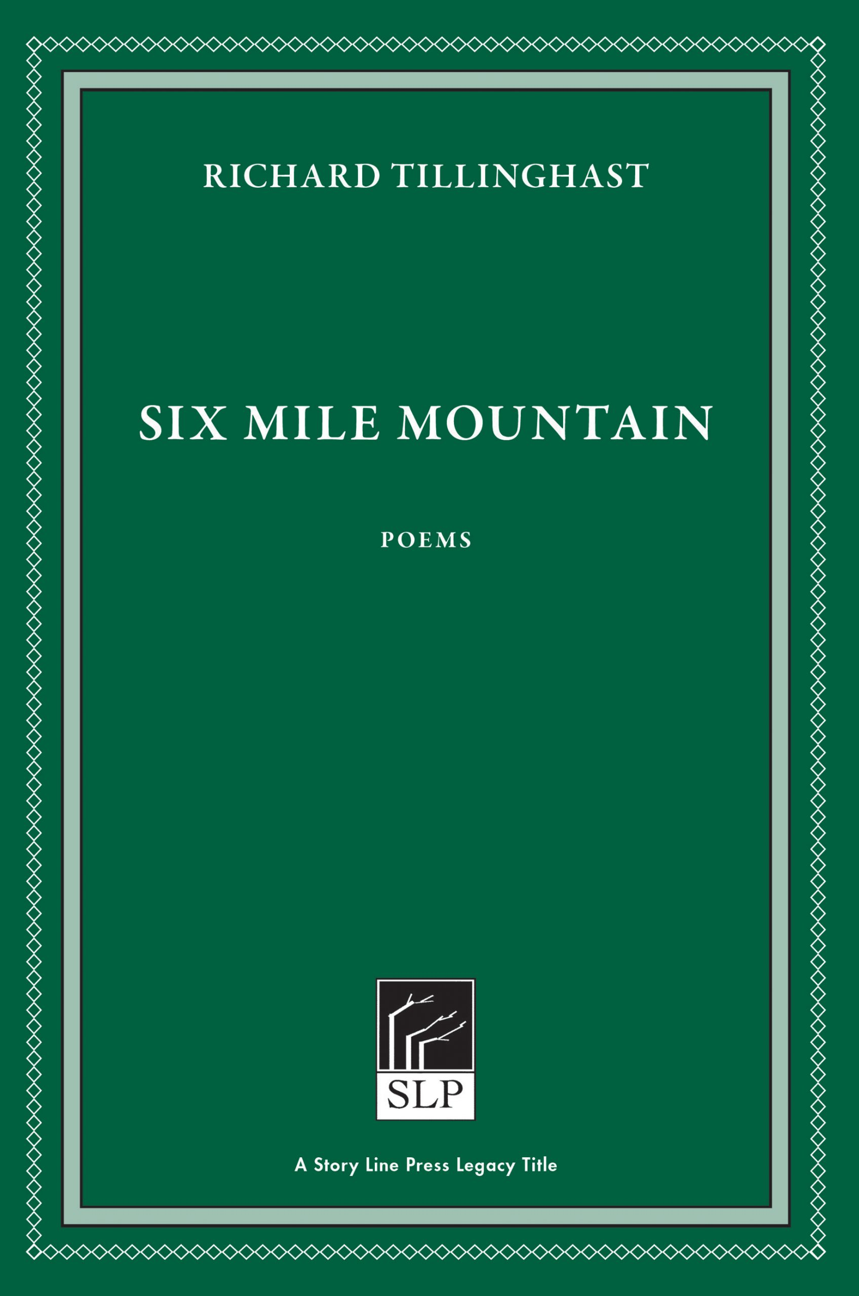 Story Line Press legacy tittle Richard Tillinghast Six Mile Mountain Poems, white script text against emerald green background.