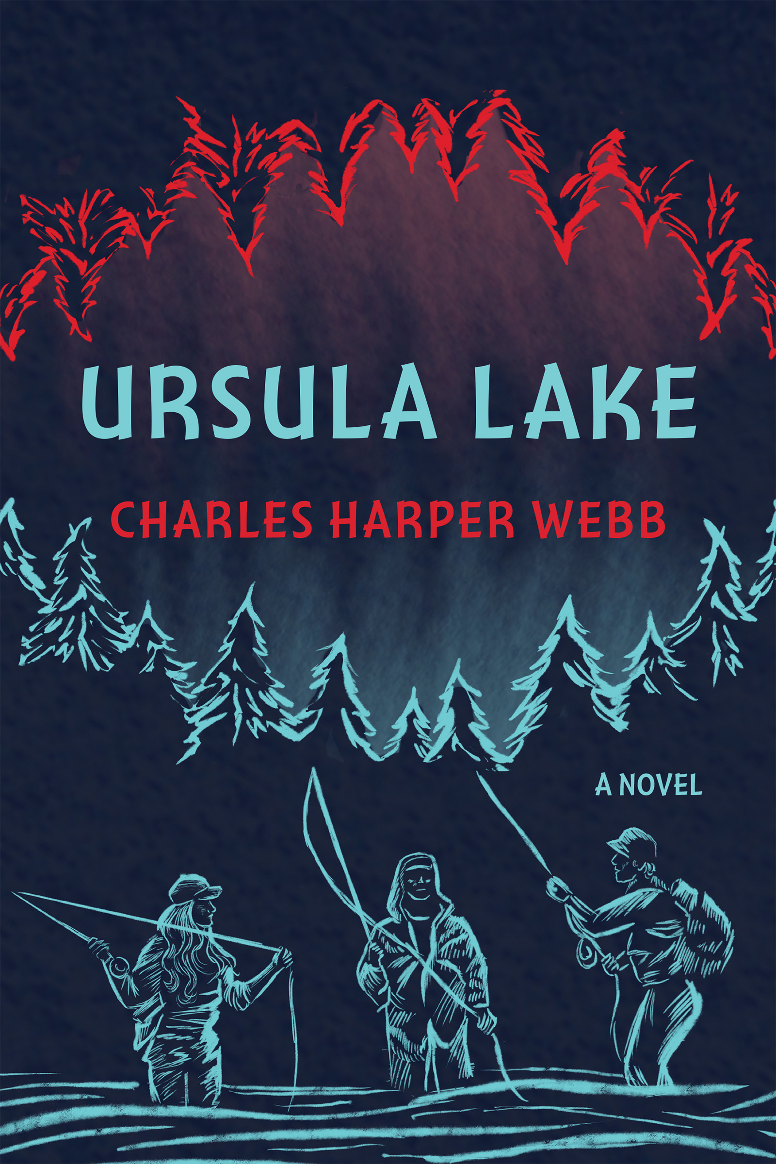 """A dark blue background with bright blue outlines of trees and people fishing in water, light blue text says """"Ursula Lake"""" and red text reads Charles Harper Webb, lower blue text says """"A Novel"""""""